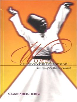 Women Called to the Path of Rumi: The Way of the Whirling Dervish
