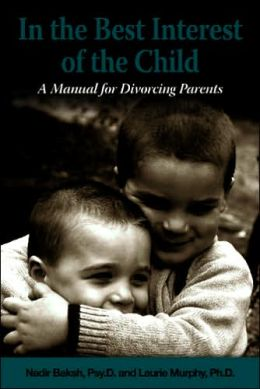 In the Best Interest of the Child: A Manual for Divorcing Parents