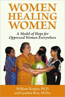 Women Healing Women: A Model of Hope for Oppressed Women Everywhere