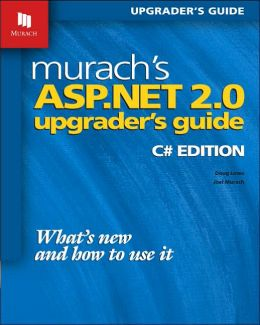 Murach¿s ASP.NET 2.0 Upgrader¿s Guide: C# Edition
