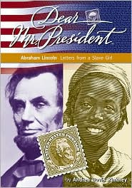Abraham Lincoln: Letters from a Young Slave Girl