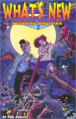 What's New with Phil and Dixie Collection #2: Sex and Gamers...Really