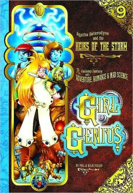 Girl Genius, Volume 9: Agatha Heterodyne and the Heirs of the Storm