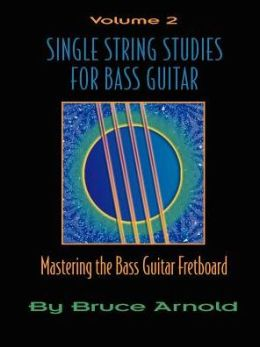 Single String Studies For Bass Guitar, Volume 2