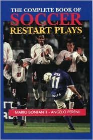The Complete Book of Soccer Restart Plays