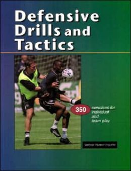 Soccer Defensive Drills and Tactics: 350 Exercises for Individual and Team Play