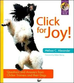 Click for Joy : Questions and Answers from Clicker Trainers and Their Dogs
