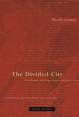 The Divided City: On Memory and Forgetting in Ancient Athens