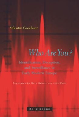 Who Are You?: Identification, Deception, and Surveillance in Early Modern Europe