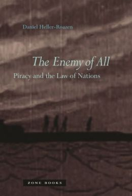 The Enemy of All: Piracy and the Law of Nations