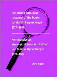 Martin Kippenberger: Catalogue Raisonne of Artists Books 1977-1997