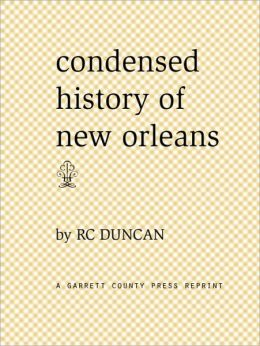 Condensed History of New Orleans: America's Most Interesting City