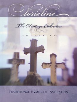 Lorie Line - The Heritage Collection Volume IV: Traditional Hymns of Inspiration
