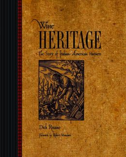 Wine Heritage: The Story of Italian-American Vintners