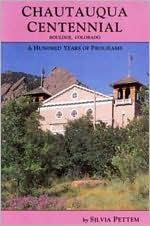 Chautauqua Centennial (Boulder, Colorado): A Hundred Years of Programs