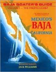 Baja Boater's Guide: the Pacific Coast: The Definitive Guide for the Coastal Water of Mexico's Baja California