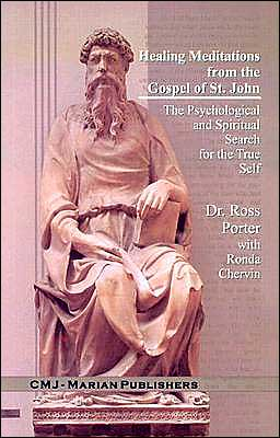 Healing Meditations from the Gospel of St. John: The Psychological and Spiritual Search for Self