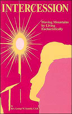 Intercession: Moving Mountains by Living Eucharistically