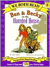 Ben and Becky in the Haunted House (We Both Read Series)