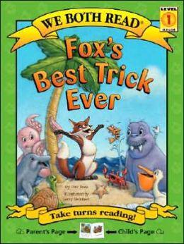 Fox's Best Trick Ever (We Both Read Series)