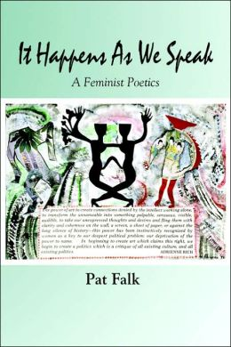 It Happens As We Speak: A Feminist Poetics