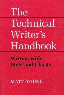 The Technical Writer's Handbook: Writing with Style and Clarity