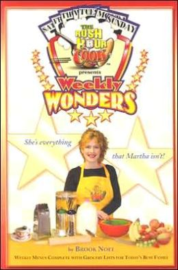 Rush Hour Cook: Presents Weekly Wonders She's everything that Martha isn't!