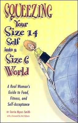 Squeezing Your Size 14 Self into a Size 6 World
