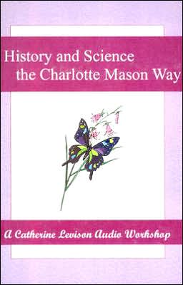 History & Science the Charlotte Mason Way