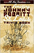 The Amazing Johnny Rabbitt St. Louis Trivia Book