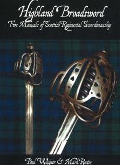 Highland Broadsword: Five Manuals of Scottish Regimental Swordsmanship
