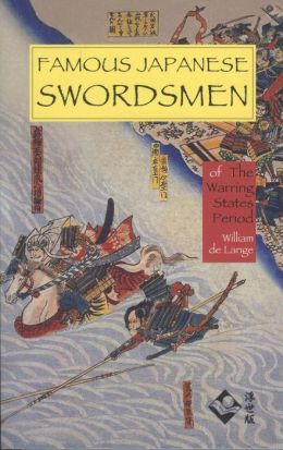 Famous Japanese Swordsmen: Of the Warring States Period