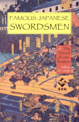 Famous Japanese Swordsmen: Of the Period of Unification