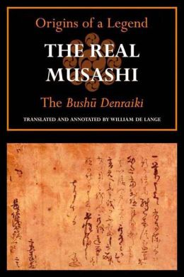 The Real Musashi: The Origins of a Legend
