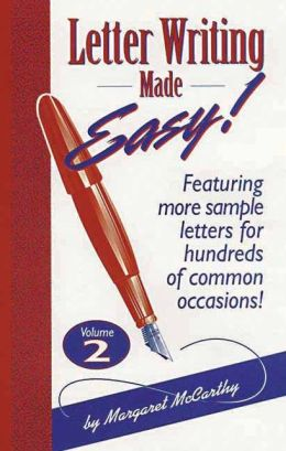 Letter Writing Made Easy! Volume 2: Featuring More Sample Letters for Common Occasions