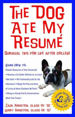 Dog Ate My Resume: Survival Tips for Life after College