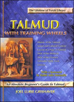 Talmud with Training Wheels: An Absolute Beginner's Guide