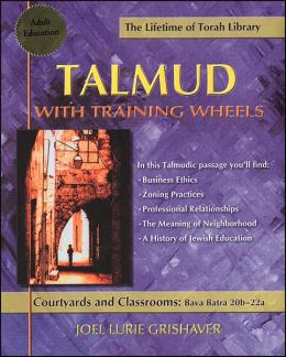 Talmud with Training Wheels: Courtyards and Classrooms