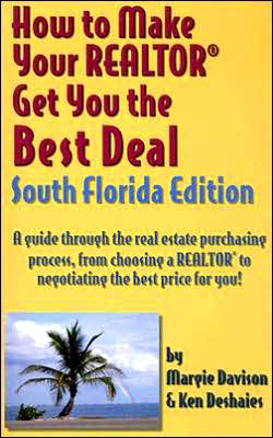 How to Make Your Realtor Get You the Best Deal, South Florida Edition