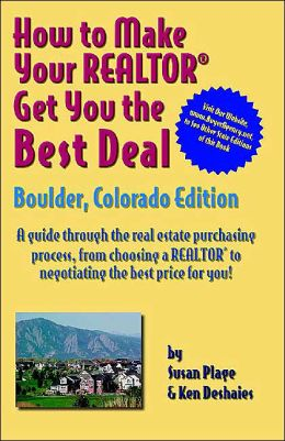 How To Make Your Realtor Get You the Best Deal: Boulder, Colorado Edition