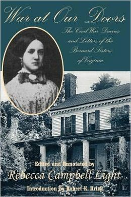 War at Our Doors: The Civil War Diaries and Letters of the Bernard Sisters