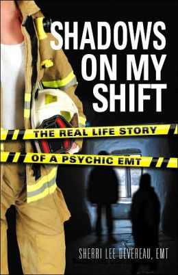 Shadows on my Shift: Real-Life Stories of a Psychic EMT