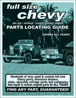 Full Size Chevy / Impala / Bel Air / Caprice / Coupe / Sedan / Wagon Parts Locating Guide