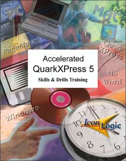 Accelerated QuarkXPress 5: Skills & Drills Training