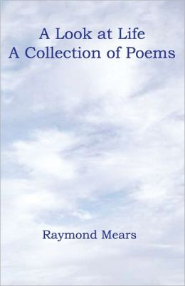 A Look at Life: A Collection of Poems