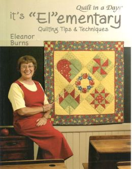 It's el Ementary: Quilting Tips and Techniques