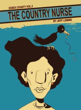 Essex County, Volume 3: The Country Nurse