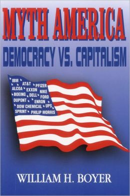 Myth America: Democracy vs. Capitalism