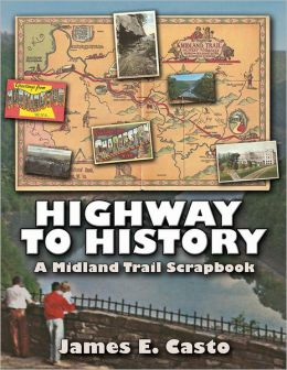 Highway to History: A Midland Trail Scrapbook