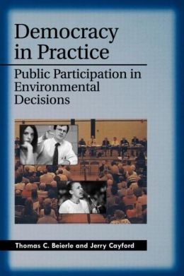 Democracy in Practice: Public Participation in Environmental Decisions